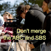 Don't merge the ABC and SBS